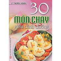Sách - 30 Món Chay Giàu Dinh Dưỡng (Lý Ngân Hoán)