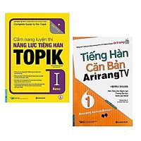 Combo Sách Luyện Thi Tiếng Hàn Hiệu Qủa: Cẩm Nang Luyện Thi Năng Lực Tiếng Hàn TOPIK I Basic  + Tiếng Hàn Căn Bản Arirang TV (Tập 1)