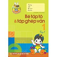 Tủ Sách Cho Bé Vào Lớp Một - Bé Vào Lớp Một - Bé Tập Tô Và Tập Ghép Vần - Tập 1