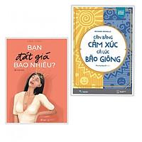 Combo 2 cuốn sách hay về kĩ năng sống: Bạn Đắt Giá Bao Nhiêu? + Cân Bằng Cảm Xúc Cả Lúc Bão Giông ( Tặng kèm bookmark PD)