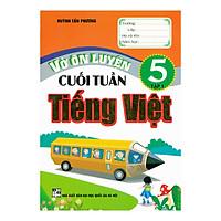 Vở Ôn Luyện Cuối Tuần Tiếng Việt 5 - Tập 1