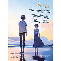 Truyện Light Novel Hấp Dẫn: Tôi, Em Và Cuốn Tiểu Thuyết Còn Dang Dở