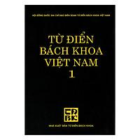 Từ Điển Bách Khoa Việt Nam - Tập 1