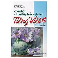Câu Hỏi Và Bài Tập Trắc Nghiệm Tiếng Việt Lớp 4 Tập 2