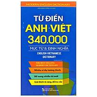 Từ Điển Anh - Việt: 340.000 Mục Từ Và Định Nghĩa