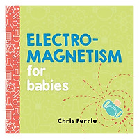 Electromagnetism For Babies: Baby University