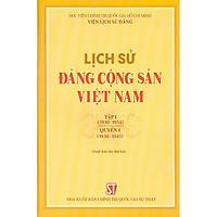 Lịch Sử Đảng Cộng Sản Việt Nam - Tập 1 (1930 - 1954) - Quyển 1 (1930 -1945) - Bản in năm 2021