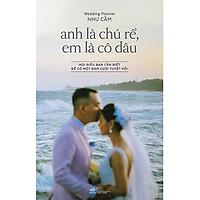 Sách - Anh là chú rể, em là cô dâu (Bìa cứng) (tặng kèm bookmark thiết kế)