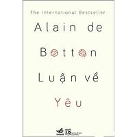 Một cuốn tiểu thuyết vô cùng hấp dẫn và kịch tính - Luận về yêu