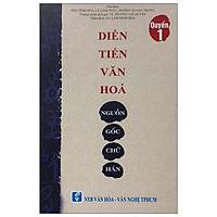Diễn Tiến Văn Hóa Nguồn Gốc Chữ Hán - Quyển 1