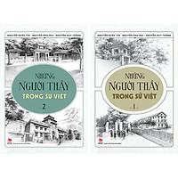 Combo 2 Cuốn: Những Người Thầy Trong Sử Việt (Tái Bản 2020)