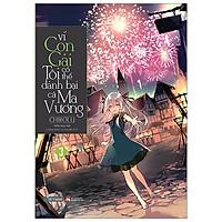 Vì Con Gái Tôi Có Thể Đánh Bại Cả Ma Vương - Tập 3 - Tặng Kèm Bookmark + Poster - Bìa Mềm