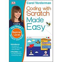 Sách : Coding With Scratch Made Easy Ages 5 9 Key Stage 1 - Học Máy Tính ( Dành cho trẻ từ 5 tuổi )