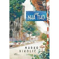 Sách - Phố Nhà Thờ - Marko Nicolíc (tặng kèm bookmark thiết kế)