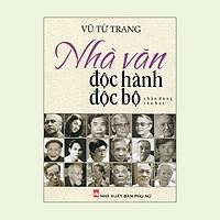 Chân Dung Văn Học - Nhà Văn Độc Hành Độc Bộ