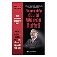 Phương Pháp Đầu Tư Warren Buffett (Tái Bản 2018)
