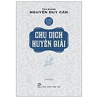 Chu Dịch Huyền Giải (Tái Bản 2021)