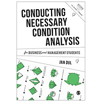 Conducting Necessary Condition Analysis For Business And Management Students (Mastering Business Research Methods)