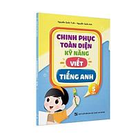 Sách - Chinh phục toàn diện kỹ năng viết tiếng Anh - Lớp 5 - Tập 1