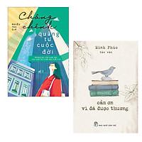 Combo Sách Để Có Cuộc Sống An Nhàn: Chông Chênh Quãng Tư Cuộc Đời + Cảm Ơn Vì Đã Được Thương / cuốn sách sẽ giúp bạn mạnh mẽ, vững vàng trong những năm tháng cảm thấy chông chênh của cuộc đời