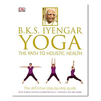 BKS Iyengar Yoga: The Path to Holistic Health