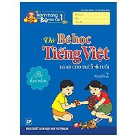 Hành Trang Bé Vào Lớp 1 - Vở Bé Học Tiếng Việt (Quyển 2)