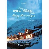 Sách - Chẳng Mùa Đông Nào Không Thể Vượt Qua