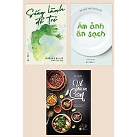 Combo Sách Y Học Lý Thú: Sống Lành Để Trẻ + Ám Ảnh Ăn Sạch + Về Nhà Ăn Cơm - 45 Công Thức Thuần Chay Cho Mâm Cơm Nhà Bạn