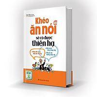 Sách: Khéo Ăn Nói Sẽ Có Được Thiên Hạ (Bìa cứng) - TSKN