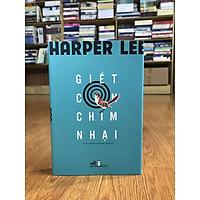 Tiểu thuyết văn học kinh điển Giết Con Chim Nhại của Harper Lee (bìa mềm tặng kèm bookmark)