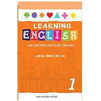 Sách : Learning EngLish 1 - Tiếng Anh Lớp 1 ( 6 -7 tuổi )