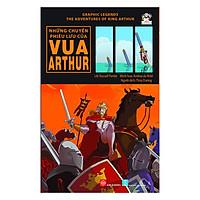 Graphic Legends - The Adventures Of King Arthur - Những Chuyến Phiêu Lưu Của Vua Arthur