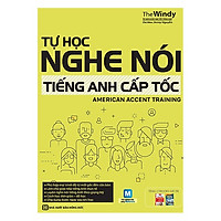 Tự học nghe nói tiếng Anh cấp tốc - American Accent Training ( TẶNG Kèm Sổ Tay Lưu Trữ Từ Vựng Siêu To Khổng Lồ LH )