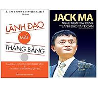 Combo Jack Ma - Nghệ Thuật Xây Dựng Và Lãnh Đạo Tập Đoàn+Lãnh Đạo Mất Thăng Bằng