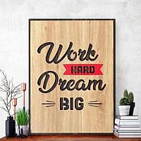 Tranh động lực CARINA T076- Work Hard Dream Big