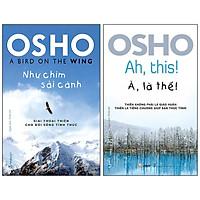 Combo Osho 2 Cuốn (Như Chim Sải Cánh + À! Là Thế)