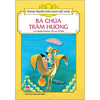 Tranh Truyện Dân Gian Việt Nam: Bà Chúa Trầm Hương (Tái Bản 2020)