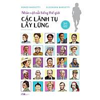 Sách - Nhân vật nổi tiếng thế giới - Các lãnh tụ lẫy lừng (tặng kèm bookmark thiết kế)