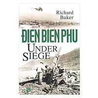 Dien Bien Phu Under Siege - Điện Biên Phủ Trong Vòng Vây
