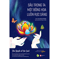 Sâu Trong Ta Một Bông Hoa Luôn Rực Sáng - The Depth Of The Soul