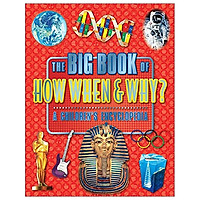 The Big Book Of How When & Why - A Children's Encyclopedia