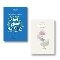 Combo Giữ thăng bằng trong một thế giới chênh vênh (Tái bản 2020) + Cuốn sách nhỏ giúp bạn sống khỏe đến già