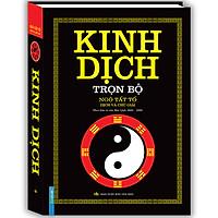 Kinh Dịch Trọn Bộ (Ngô Tất Tố Dịch Và Chú Giải)(Bìa Cứng)