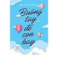 Buông Tay Để Con Bay - Giải Pháp Để Con Tự Lập Và Mẹ Tự Do ( Tặng Kèm Sổ Tay )