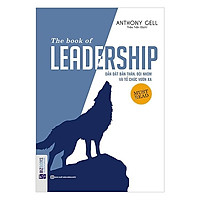 The Book Of Leadership - Dẫn Dắt Bản Thân, Đội Nhóm Và Tổ Chức Vươn Xa (Tặng Bookmark PL)