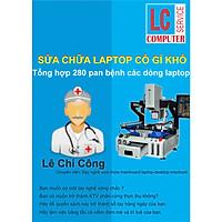 Sách Dạy Sửa Chữa Mainboard Laptop Nâng Cao (280 Pan Bệnh Laptop)