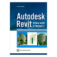 Autodesk Revit Tổng Hợp 3 Trong 1