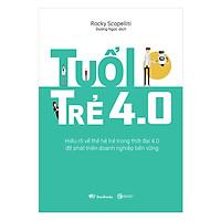 Tuổi Trẻ 4.0: Hiểu Rõ Về Thế Hệ Trẻ Trong Thời Đại 4.0 Để Phát Triển Doanh Nghiệp Bền Vững