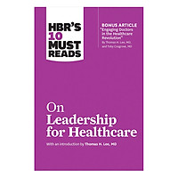 Harvard Business Review's 10 Must Reads On Leadership for Healthcare
