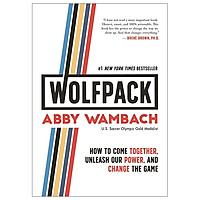 Wolfpack : How To Come Together, Unleash Our Power, And Change The Game